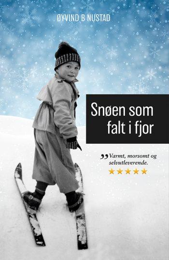 Øyvind Nustad - Snøen som falt i fjor